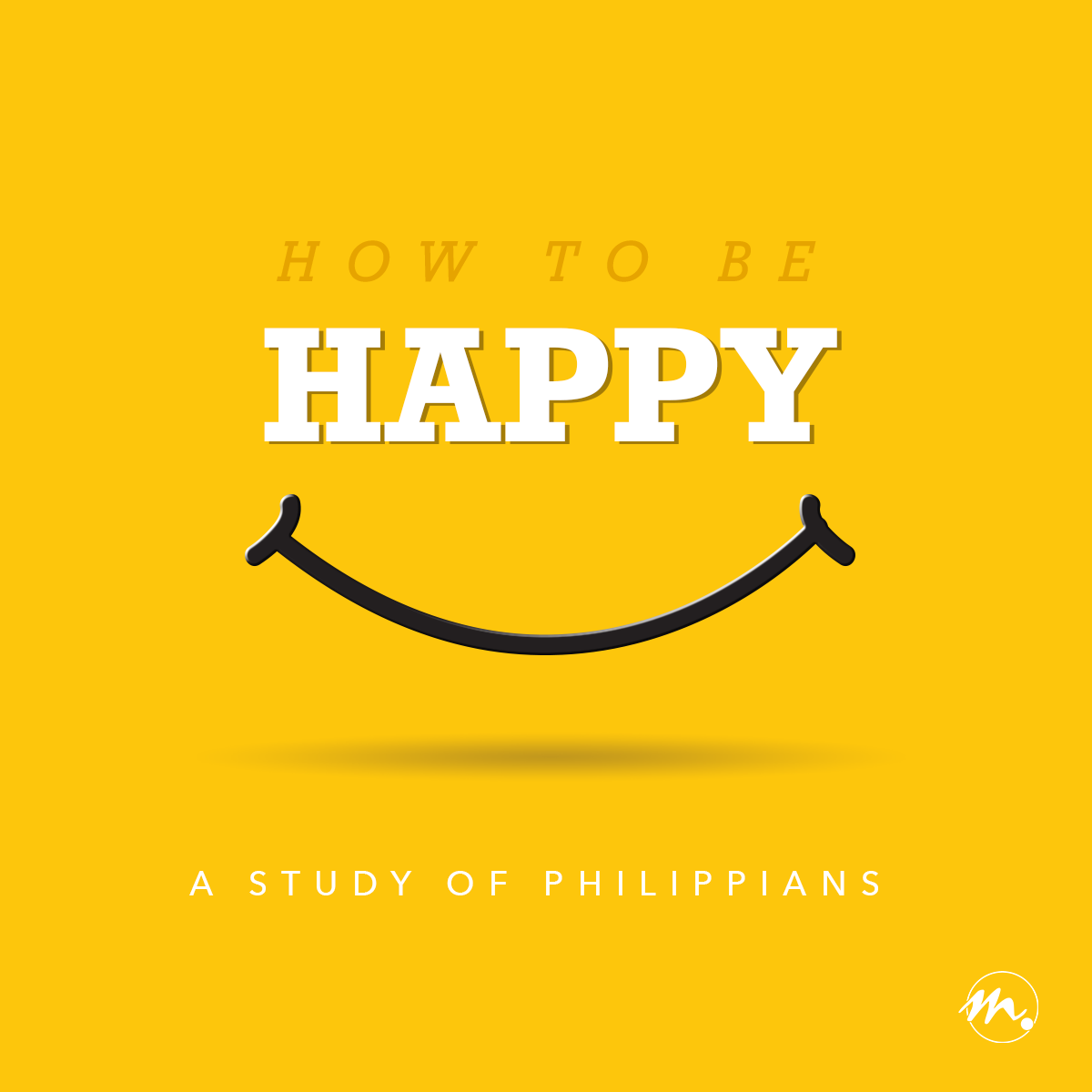 How to be Happy: A Study of Philippians